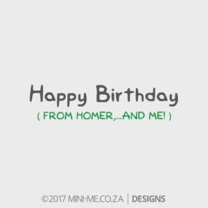 Homer - Happy Birthday ( From Homer,,and me! )